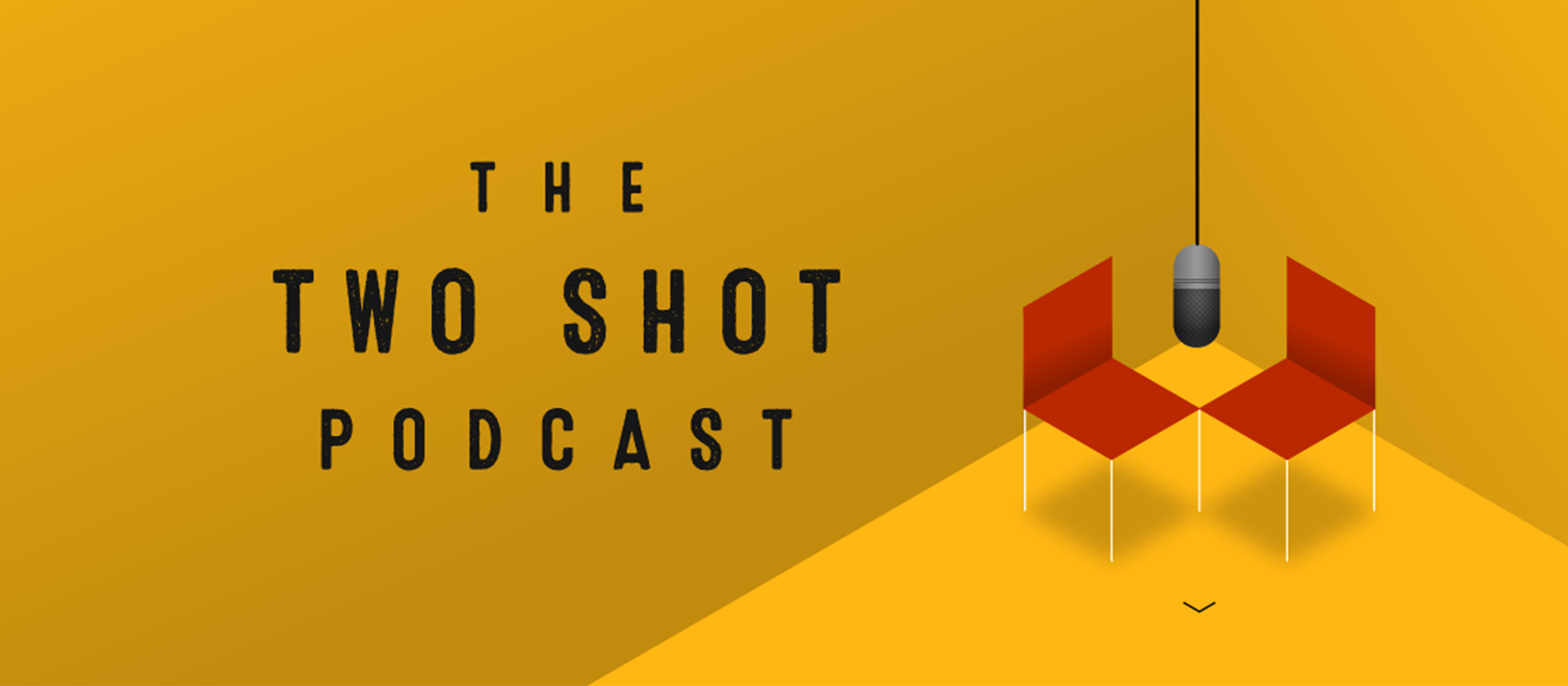 The Two Shot Podcast: Live